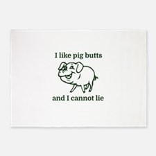 I like pig butts and I cannot lie 5'x7'Area Rug