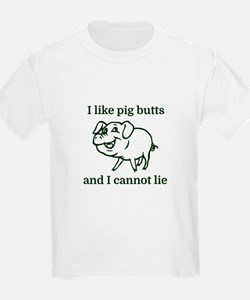 I like pig butts and I cannot l T-Shirt