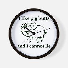 I like pig butts and I cannot lie Wall Clock