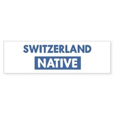 SWITZERLAND native Bumper Bumper Sticker
