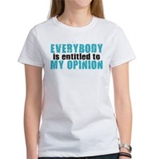 Everybody is Entitled to My O Tee