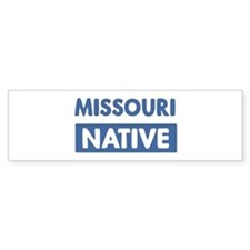 MISSOURI native Bumper Bumper Sticker