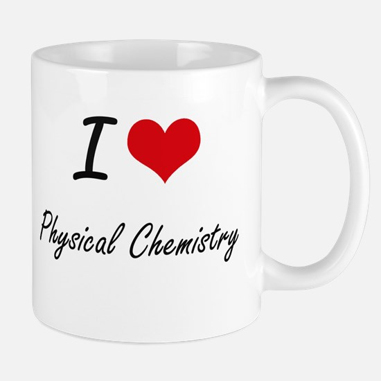 I Love Physical Chemistry artistic design Mugs