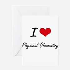 I Love Physical Chemistry artistic Greeting Cards