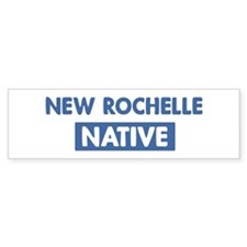 NEW ROCHELLE native Bumper Bumper Sticker