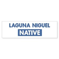 LAGUNA NIGUEL native Bumper Bumper Sticker