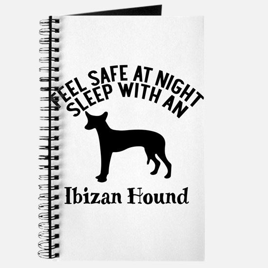 Feel Safe At Night Sleep With Ibizan Hound Journal