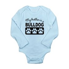 My Brother Is A Bulldog Body Suit