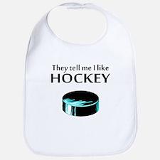 They Tell Me I Like Hockey Bib