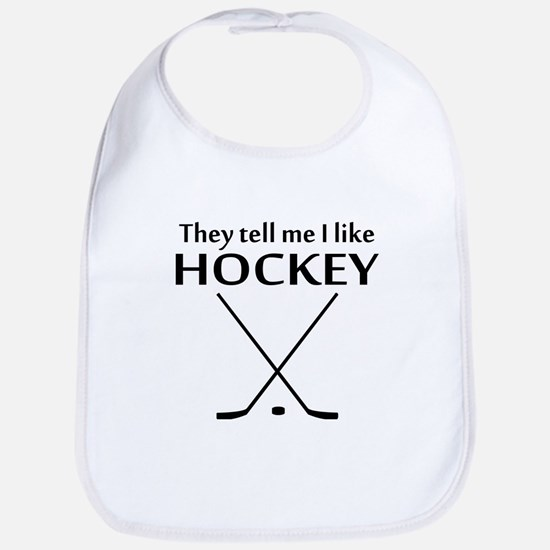They Tell Me I Like Hockey Bib
