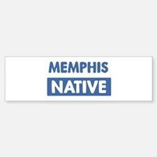 MEMPHIS native Bumper Bumper Bumper Sticker