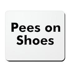 Pees on Shoes Mousepad