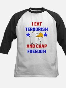 I Eat Terrorism And Crap Freedom Baseball Jersey