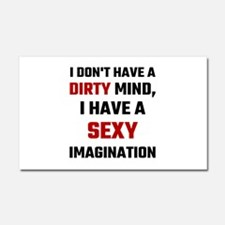 I Dont Have A Dirty Mind I Have Car Magnet 20 x 12