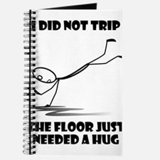 I did not trip The floor just needed a hug Journal