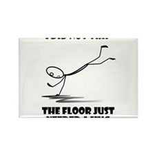 I did not trip The floor just needed a hug Magnets