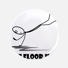 I did not trip The floor just needed a hug Button