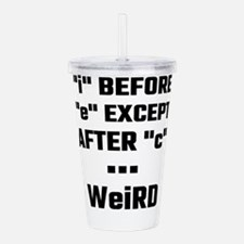 I before E Except Afte Acrylic Double-wall Tumbler