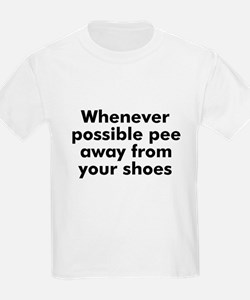 Whenever possible pee away fr T-Shirt