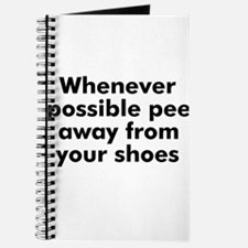 Whenever possible pee away fr Journal