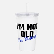I Am Not Old I Am Vint Acrylic Double-wall Tumbler