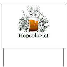 Hopsologist Yard Sign