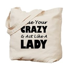 Hide Your Crazy & Act Like A Lady Tote Bag