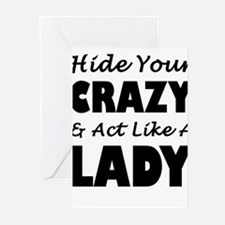Hide Your Crazy & Act Like A Lady Greeting Cards