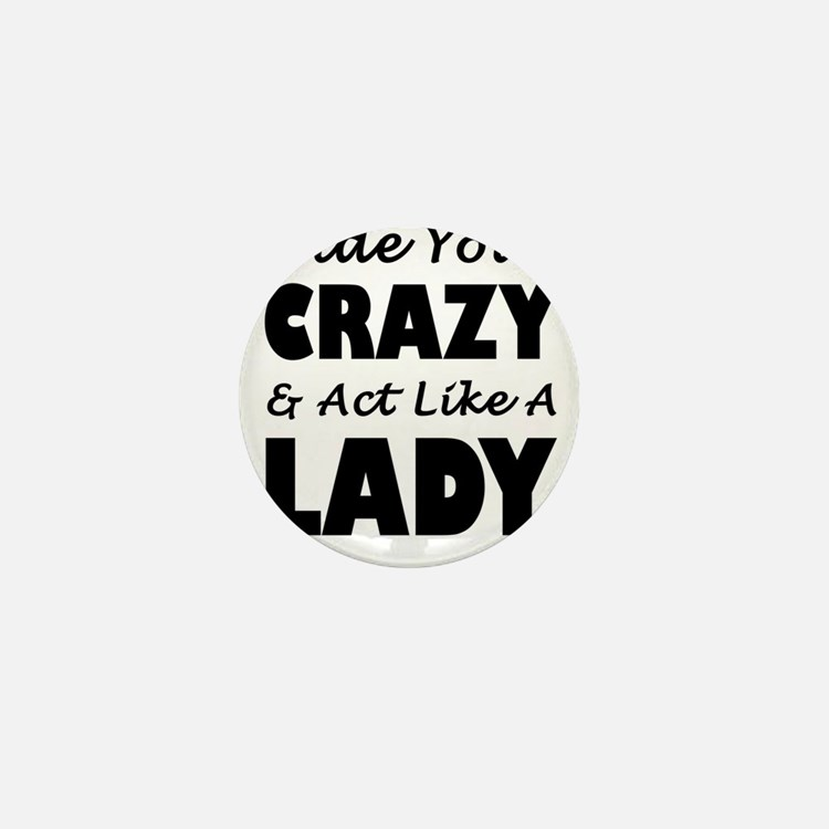 Hide Your Crazy & Act Like A Mini Button (10 pack)