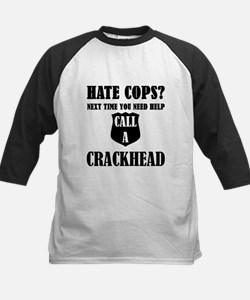 Hate Cops?Next Time You Need Help Baseball Jersey