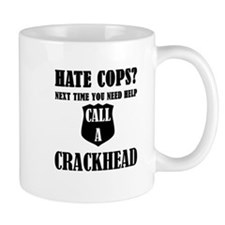 Hate Cops?Next Time You Need Help Call A Crac Mugs