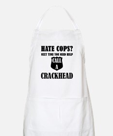 Hate Cops?Next Time You Need Help Call A Cra Apron