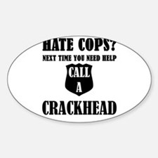 Hate Cops?Next Time You Need Help Call A C Decal