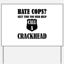 Hate Cops?Next Time You Need Help Call A Yard Sign