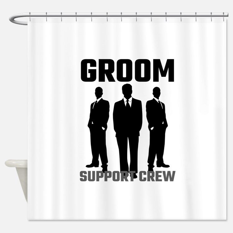Groom Support Crew Shower Curtain