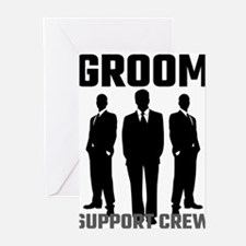 Groom Support Crew Greeting Cards