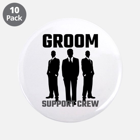 "Groom Support Crew 3.5"" Button (10 pack)"