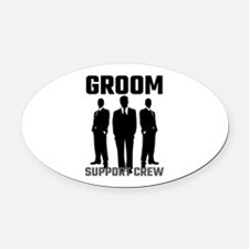 Groom Support Crew Oval Car Magnet
