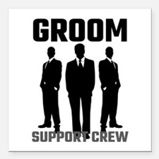 """Groom Support Crew Square Car Magnet 3"""" x 3"""""""