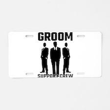 Groom Support Crew Aluminum License Plate