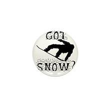 Got Snow? Mini Button