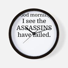 Good morning, I see the assassins have Wall Clock