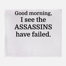 Good morning, I see the assassins ha Throw Blanket