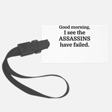 Good morning, I see the assassin Luggage Tag