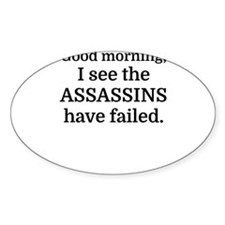Good morning, I see the assassins have fai Decal