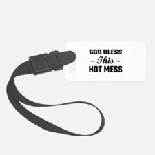 God Bless This Hot Mess Luggage Tag