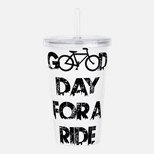 Good Day For A Ride Acrylic Double-wall Tumbler