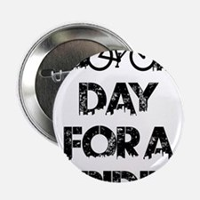 """Good Day For A Ride 2.25"""" Button (100 pack)"""
