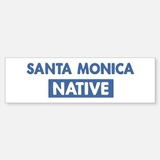 SANTA MONICA native Bumper Bumper Bumper Sticker