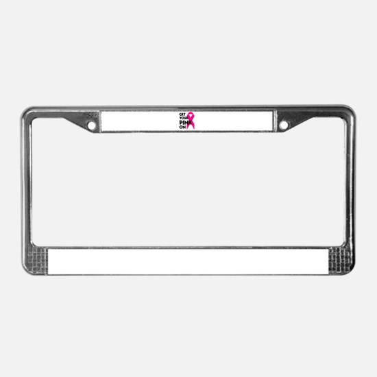 Get Your Pink On License Plate Frame